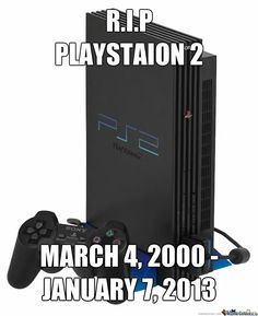R.i.p Playstation 2