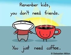 Just need coffee quote