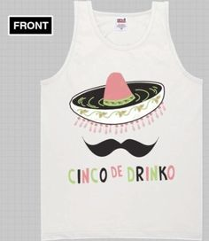 Shirt Idea: Cinco De Drinko by WildRose777