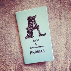 A - Z of Uncommon Phobias - an awesome mini #zine by Tiny Splendor picked up at…