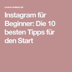 Instagram für Beginner: Die 10 besten Tipps für den Start