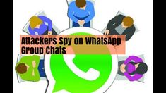 Security Flaws Identified in WhatsApp Could Allow Attackers to Spy on Group Chats