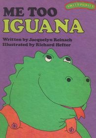"Click to view a larger cover image of ""Me Too, Iguana (Sweet Pickles)"" by Jacquelyn Reinach, Richard Hefter (Illustrator)"