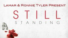 Still Standing - A black independent film that have couples who tell how they made their marriage work through the rough ups and downs.