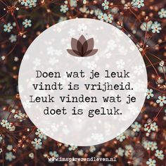 Vrijheid en geluk Mj Quotes, Dutch Quotes, Good Life Quotes, Best Quotes, Inspirational Quotes, Positive Vibes, Positive Quotes, Mindfulness Quotes, Good Thoughts