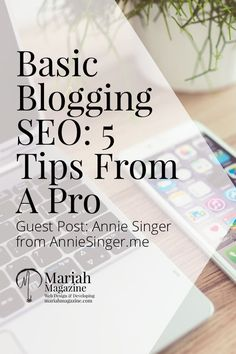Basic Blogging SEO: 5 Tips from a Pro. Boost your organic search engine traffic by following this advice.