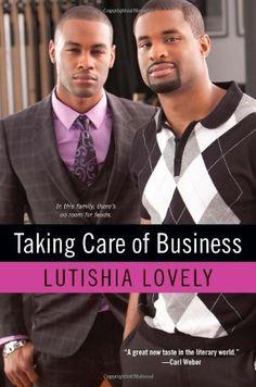 Taking Care of Business by Lutishia Lovely, http://www.amazon.com/dp/0758265808/ref=cm_sw_r_pi_dp_zzYNpb0YFWBN4