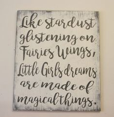 Like Stardust Glistening Little Girls Dreams Are Made Of Magical Things Wood Sign Girls Nursery Decor Shabby Chic Nursery Baby Shower Gift Chic Nursery, Girl Nursery, Nursery Decor, Nursery Frames, Girls Bedroom, Bedroom Decor, Shabby Chic Bedrooms, Shabby Chic Decor, Little Girl Rooms