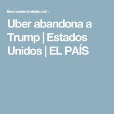 Uber abandona a Trump   Estados Unidos   EL PAÍS