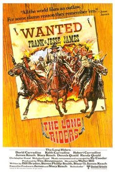 Directed by Walter Hill.  With David Carradine, Stacy Keach, Dennis Quaid, Keith Carradine. The origins, exploits and the ultimate fate of the Jesse James gang is told in a sympathetic portrayal of the bank robbers made up of brothers who begin their legendary bank raids because of revenge.