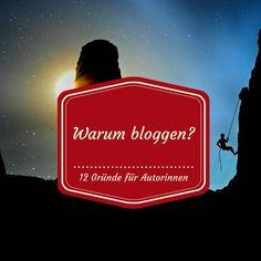 Warum Autorinnen bloggen sollten - 12 Gründe