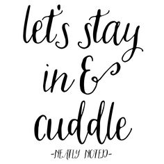 Let's stay in and cuddle #LiveNeatly www.neatlynoted.com
