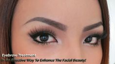 Achieve Enchanting Looks with Our Special Eyebrow Treatments