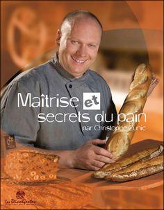Christophe Zunic Maîtrise et secrets du pain