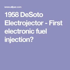 1958 DeSoto Electrojector - First electronic fuel injection?