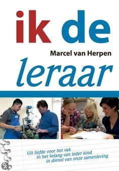 Boek: Ik, de leraar door Marcel van Herpen Marzano, Marcel, Drama, Teacher, Education, Kids, Montessori, Theatre, Cover