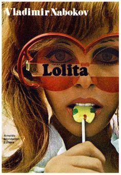 cover for the controversial novel, 'Lolita' by Vladimir Nabokov - originally released 1955 Vladimir Nabokov, Lolita Book, Lolita 1997, Lolita Vladimir, 1960s Advertising, 185, Beauty Ad, Stanley Kubrick, Favim