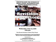 Revitalize Rochester is a professional quality report/position paper created by 6th grade students at the Genesee Community Charter School in Rochester, New York. Depicted here is the poster which announced the students' presentation of their report to city officials.