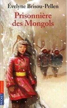 PRISONNIERE DES MONGOLS, de Evelyne Brisou-Pellen, Ed. Pocket Jeunesse - 2009 - Dès 11 ans