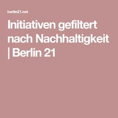 Initiativen gefiltert nach Nachhaltigkeit | Berlin 21