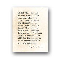 Emerson Quote Ralph Waldo Emerson Finish This Day Quote