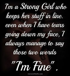I Am A Strong Girl Quote life quotes quotes quote life quote girly quotes strong life quotes and sayings quotes about strength quotes about being strong quotes for instagram