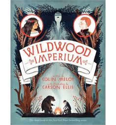 Carson Ellis cover illustration for 'Wildwood Imperium' by Colin Meloy Book Cover Art, Book Cover Design, Book Design, Book Art, Design Design, Graphic Design, Carson Ellis, Wildwood Book, Drawings Of Friends