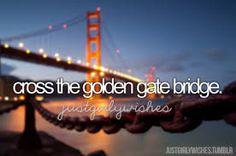 Bucket list : Cross the Golden Gate Bridge (2016) ✔️