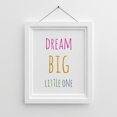Dream Big Little One Printable Colorful Pink Large Quote Nursery Wall Art 8x10 24x36 Girls Room Decor Playroom Art Baby Girl Gift by WhitePrintDesign on Etsy