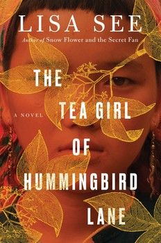 The Tea Girl of Hummingbird Lane By Lisa See  Read 6/23/17