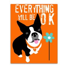 Boston Terrier Art Print Wall Decor Everything will be OK