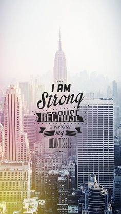 "Fond d'écran//Wallpaper#Citation#Courage#Force""I am strong because i know my weaknesses"""