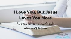 I Love You, But Jesus Loves You More