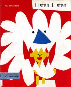 Listen! Listen! written by Ann Rand + illustrated by Paul Rand (1970)