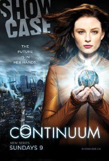CONTINUUM (2012 - ) A detective from the year 2077 finds herself trapped in present day Vancouver and searching for ruthless criminals from the future.