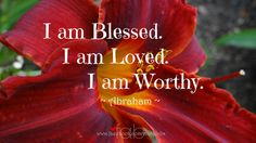 I am blesses I am loved I am worthy
