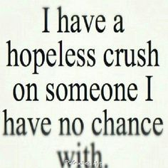#hopelesscrush