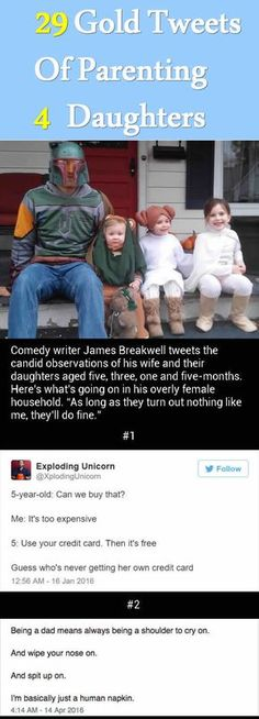 "Can you imaging how you parenting four daughters? #Comedy writer James Breakwell has the brutal honest answers. He tweets the candid observations of his wife and their daughters aged five, three, one and five-months. Here's what's going on in his overly female household. ""As long as they turn out nothing like me, they'll do fine."""