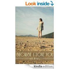 Because I Love You - Kindle edition by Katie Kiesler. Religion & Spirituality Kindle eBooks @ Amazon.com. Because I Love You, L Love You, Kindle, Religion, Ebooks, Spirituality, Thoughts, Amazon, Reading