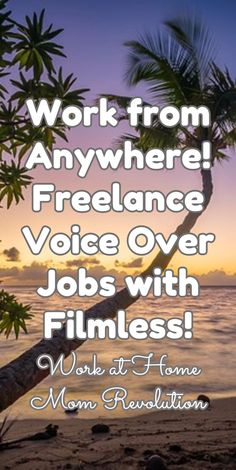 Work from Anywhere! Freelance Voice Over Jobs with Filmless! / Work at Home Mom Revolution