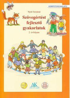 Apáczai- Szövegértést fejlesztő gyakorlatok 2. o.pdf - OneDrive Primary School, Coloring Pages, Coding, Activities, Writing, Education, Learning, Books, Fictional Characters