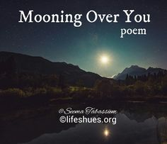 Mooning Over You (poem) #lifeshues   #Seema     #hallofpoets     #poets     #poems     #poetry     #micropoetry     #quotes     #writes     #writers     #driftingcontemplations     #love     #emotions     #youandme     #lovestory     #writing     #Sumi     #copyrighted     #noinfringement     #fullmoom     #distant     #moon     #sky     #reflection     #blogs     #bloggers     #blogging    #longing