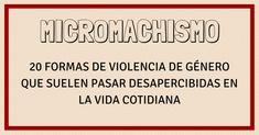 Micromachismo: 20 formas de violencia de género que suelen pasar desapercibidas en la vida cotidiana Social Topics, Power Girl, Woman Power, Anti Racism, Domestic Violence, Powerful Women, Psychology, Poster Prints, Posters