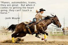 John Wayne quote. Horses and the heart.