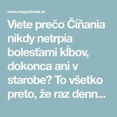 Viete prečo Číňania nikdy netrpia bolesťami kĺbov, dokonca ani v starobe? To všetko preto, že raz denne… | MegaZdravie.sk Lose Weight, Weight Loss, Fair Isle Pattern, Natural Medicine, Healthy Nutrition, Herbal Remedies, Fitspiration, Herbalism, Healthy Lifestyle
