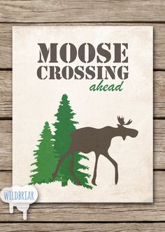 Printable Wall Art Party Decor Moose Crossing by WildbriarDesign