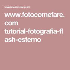 www.fotocomefare.com tutorial-fotografia-flash-esterno