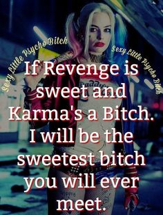Harley Quinn karma is a bitch Bitch Quotes, Joker Quotes, Sassy Quotes, Badass Quotes, Girl Quotes, Sarcastic Quotes, True Quotes, Great Quotes, Quotes To Live By