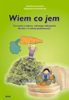 Wiem, co jem - ćwiczenia z zakresu zdrowego odżywiania dla klas 1-3 szkoły podstawowej Wydawnictwo WiR - sklep internetowy Author