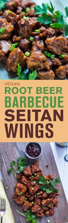 "Easy and delicious Root Beer Barbecue Seitan ""Wings""—vegan"